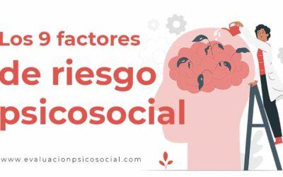 ¿Conoces los 9 factores de riesgo psicosocial?